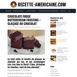 Chocolate Fudge Buttercream Frosting - Glaçage au chocolat