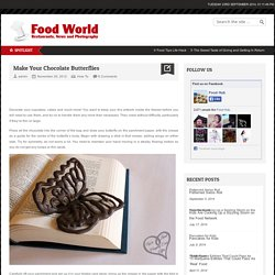 Make Your Chocolate Butterflies | Foood