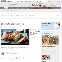 Chocolate and cherry loaf recipe - BBC Food