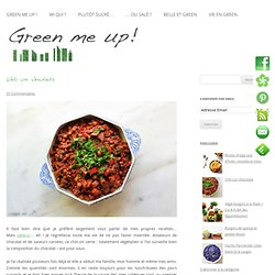 Chili con chocolateGreen me up !