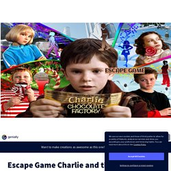 Escape Game Charlie and the chocolate factory by chognard.nathalie on Genially