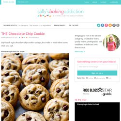Sallys Baking Addiction THE Chocolate Chip Cookie. - Sallys Baking Addiction
