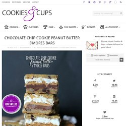 Chocolate Chip Cookie Peanut Butter S'mores Bars - Cookies and Cups