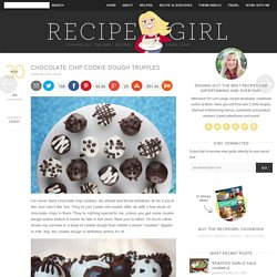 Chocolate Chip Cookie Dough Truffles | RecipeGirl.com - StumbleUpon
