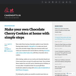 Make your own Chocolate Cherry Cookies at home with simple steps – CakeNGifts.in