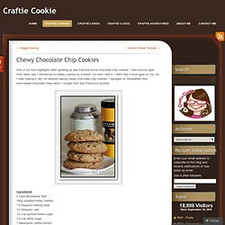 Chewy Chocolate Chip Cookies « Craftie Cookie