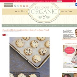 Chocolate Chip Cookies – Grain Free, Gluten Free, Paleo, Primal