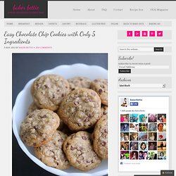 Easy Chocolate Chip Cookies Recipe 5 Ingredients- Baker Bettie