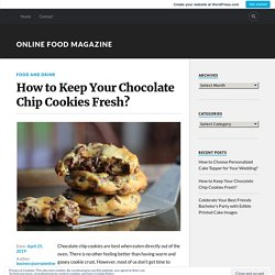 How to Keep Your Chocolate Chip Cookies Fresh?
