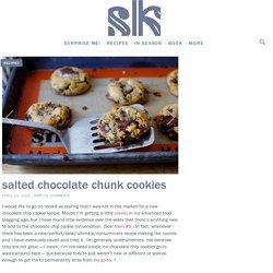 salted chocolate chunk cookies – smitten kitchen