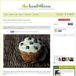 Chocolate Chip Cookie Cupcakes - The Hazel Bloom