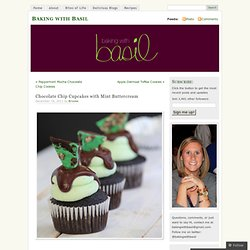 Chocolate Chip Cupcakes with Mint Buttercream « Baking with Basil