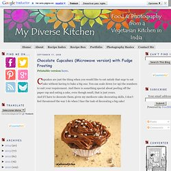 Chocolate Cupcakes (Microwave version) with Fudge Frosting