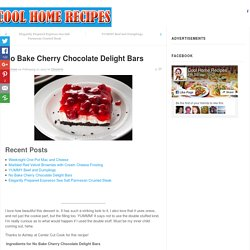 No Bake Cherry Chocolate Delight Bars - Page 2 of 2 - Cool Home Recipes