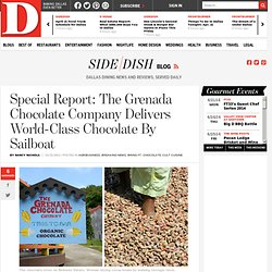 Special Report: The Grenada Chocolate Company Delivers World-Class Chocolate By Sailboat