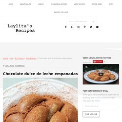 Chocolate dulce de leche empanadas - Laylita's Recipes