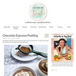 Chocolate Espresso Pudding – A Dash of Soul