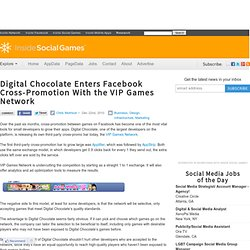Digital Chocolate Enters Facebook Cross-Promotion With the VIP Games Network