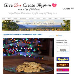 Chocolate Chip Cookie Recipe (Santa's Favorite Vegan Cookie!) - Give Love Create Happiness
