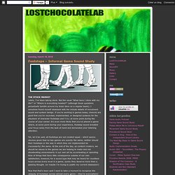 Lost Chocolate Blog: Footsteps – Informal Game Sound Study