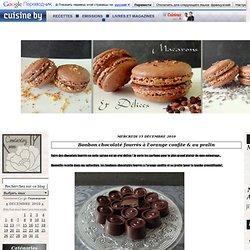 Bonbon chocolaté fourrés à l'orange confite & au pralin - Macarons et délices