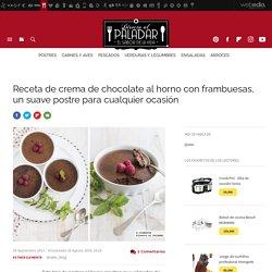 Crema de chocolate al horno con frambuesas. Receta de postre fácil y sencilla