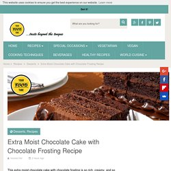 Extra Moist Chocolate Cake with Chocolate Frosting Recipe - Your Food Tube