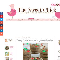 The Sweet Chick: Chewy Dark Chocolate Gingerbread Cookies