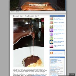 Chocolate Gravy — Yes, Chocolate Gravy! « VarmintBites