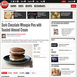 Dark Chocolate Whoopie Pies with Toasted Almond Cream Recipe : Alexandra Guarnaschelli