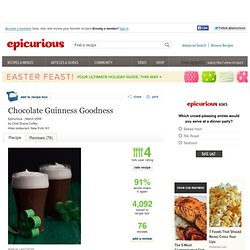 Chocolate Guinness Goodness Recipe at Epicurious