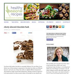 cherry almond chocolate bark - Healthy Seasonal Recipes