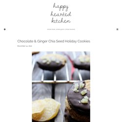 Chocolate & Ginger Chia Seed Holiday Cookies - Happy Hearted Kitchen