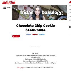 Chocolate Chip Cookie KLADDKAKA – Fridas Bakblogg