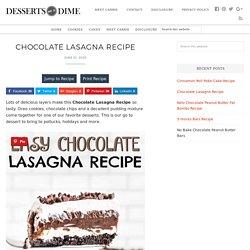 Chocolate Lasagna Recipe - the best chocolate lasagna