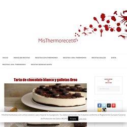 Tarta de chocolate blanco y galletas Oreo - Recetas Thermomix
