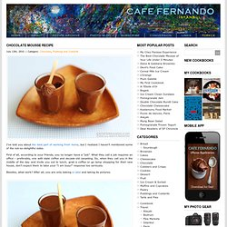 Chocolate Mousse Recipe : Cafe Fernando – Food Blog - chocolate mousse - mousse - Chocolate