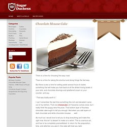 Chocolate Mousse Cake | Sugar Duchess