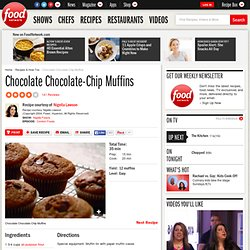 Chocolate Chocolate-Chip Muffins Recipe : Nigella Lawson