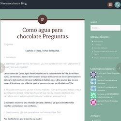 Como agua para chocolate Preguntas – Navarrooriana's Blog