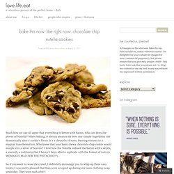 Felicia Sullivan - Author, Foodie, Rockstar » » Blog Archive » bake this now. like right now: chocolate chip nutella cookies