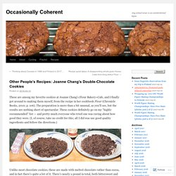 Other People's Recipes: Joanne Chang's Double-Chocolate Cookies