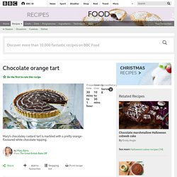 Chocolate orange tart recipe - BBC Food