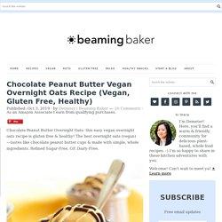 Chocolate Peanut Butter Vegan Overnight Oats Recipe (Vegan, Gluten Free, Healthy)