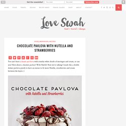 Chocolate Pavlova with Nutella and Strawberries - Love Swah