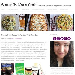 Chocolate Peanut Butter Fat Bombs – Butter Is Not a Carb