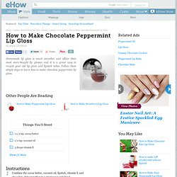 How to Make Chocolate Peppermint Lip Gloss
