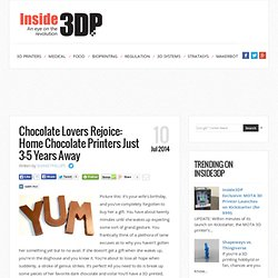 Choco-loco! Home Chocolate 3D Printers 3-5 Years Away