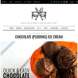 Chocolate {pudding} Ice Cream
