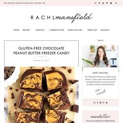 Gluten-free Chocolate Peanut Butter Freezer Candy - rachLmansfield